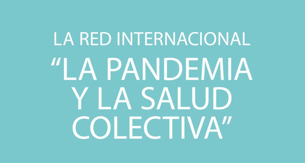 "Rede Internacional ""A pandemia e a saúde coletiva"""